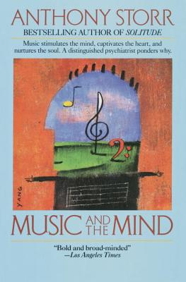 Music and the Mind By Storr, Anthony