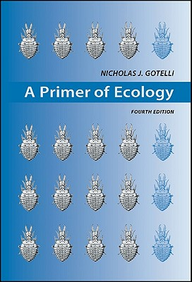 A Primer of Ecology By Gotelli, Nicholas J.